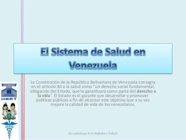 """La Constitución de la República Bolivariana de Venezuela consagra  en el articulo 83 a la salud como """"un derecho social fu..."""