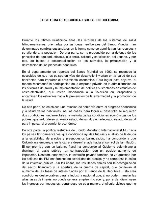 EL SISTEMA DE SEGURIDAD SOCIAL EN COLOMBIA Durante los últimos veinticinco años, las reformas de los sistemas de salud lat...