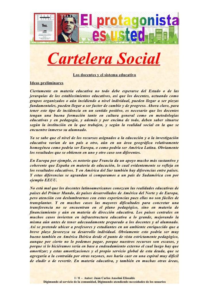 Cartelera Social                             Los docentes y el sistema educativo Ideas preliminares Ciertamente en materia...
