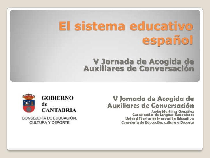 El sistema educativo             español     V Jornada de Acogida de   Auxiliares de Conversación         V Jornada de Aco...