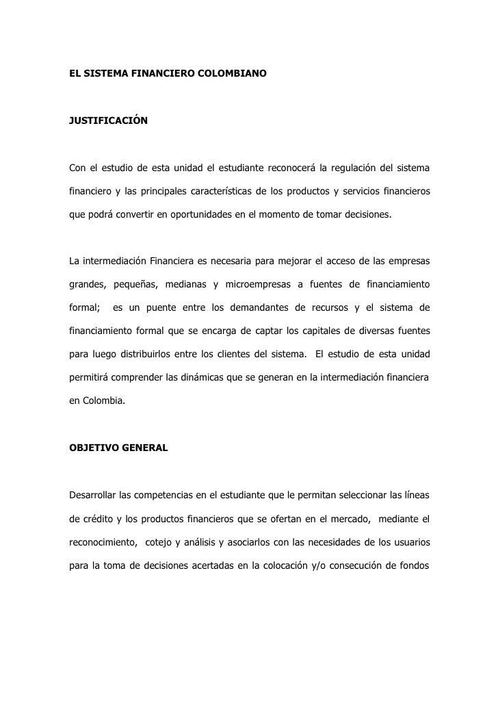 EL SISTEMA FINANCIERO COLOMBIANOJUSTIFICACIÓNCon el estudio de esta unidad el estudiante reconocerá la regulación del sist...