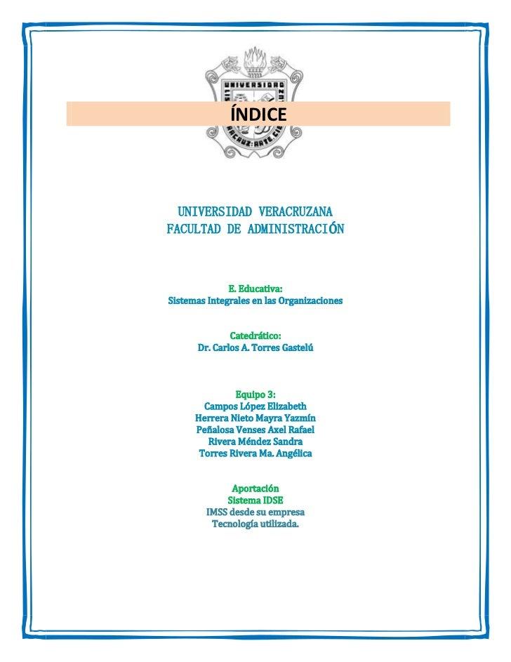 2032000-233680<br />UNIVERSIDAD VERACRUZANA <br />FACULTAD DE ADMINISTRACIÓN<br />E. Educativa: <br />Sistemas Integrales ...