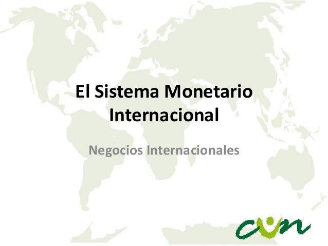 El Sistema Monetario Internacional Negocios Internacionales