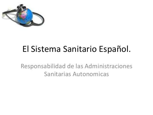 29 noviembre 2011 El Sistema Sanitario Español.  Responsabilidad de las Administraciones Sanitaria...