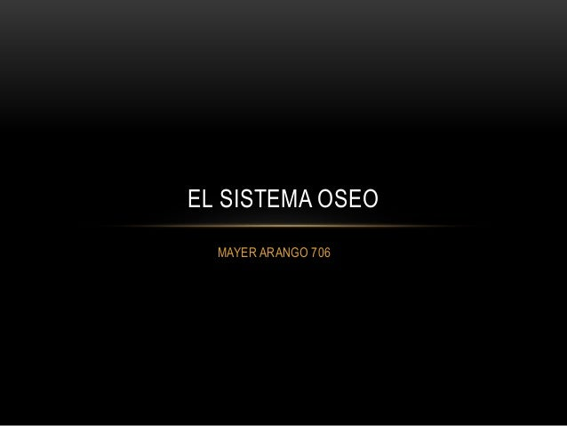 MAYER ARANGO 706 EL SISTEMA OSEO