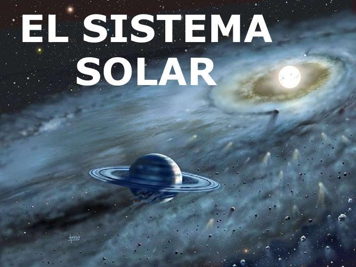 EL SISTEMA SOLAR<br />