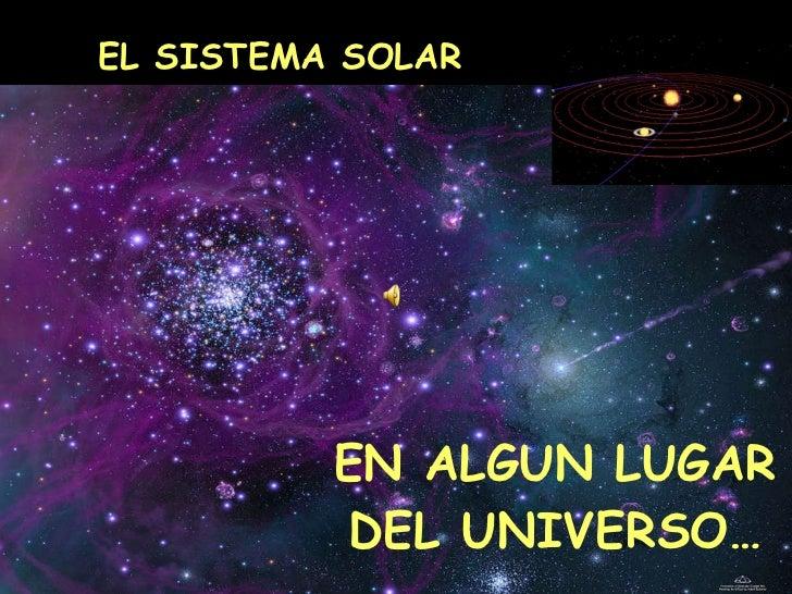 EN ALGUN LUGAR DEL UNIVERSO… EL SISTEMA SOLAR