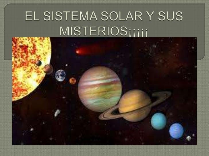EL SISTEMA SOLAR Y SUS MISTERIOS¡¡¡¡¡<br />