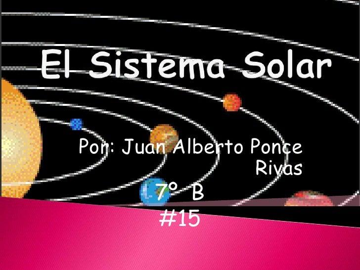 Por: Juan Alberto Ponce                  Rivas       7º B       #15