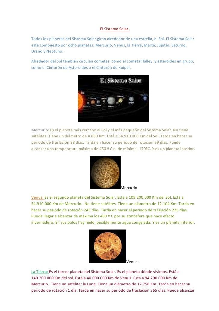 El Sistema Solar.Todos los planetas del Sistema Solar giran alrededor de una estrella, el Sol. El Sistema Solarestá compue...