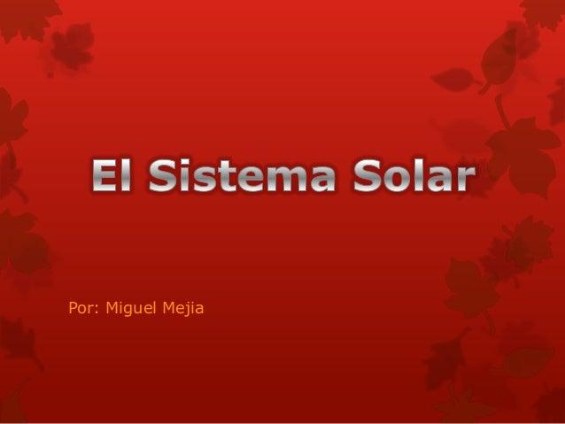 Por: Miguel Mejia