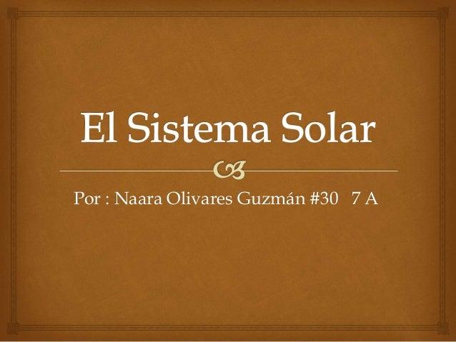 Por : Naara Olivares Guzmán #30 7 A