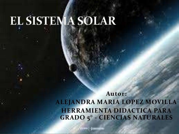 Autor:ALEJANDRA MARIA LOPEZ MOVILLA HERRAMIENTA DIDACTICA PARA GRADO 5° - CIENCIAS NATURALES