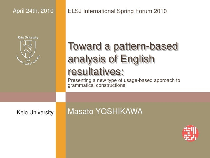Presenting a new type of usage-based approach to grammatical constructions<br />Toward a pattern-based analysis of English...