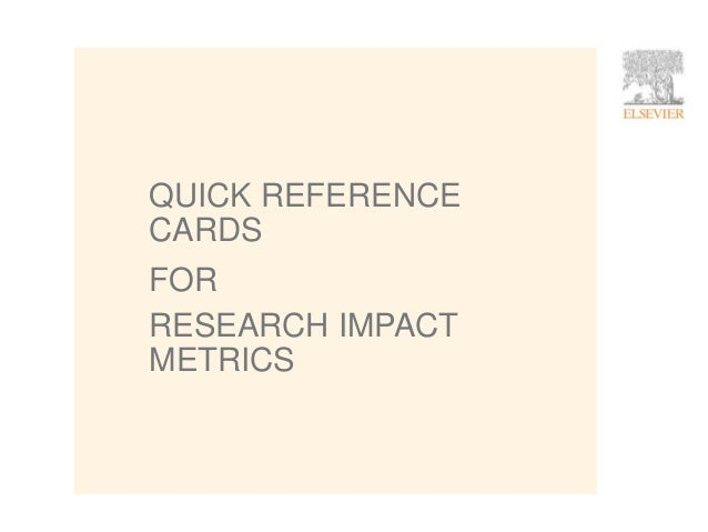 1 QUICK REFERENCE CARDS FOR RESEARCH IMPACT METRICS