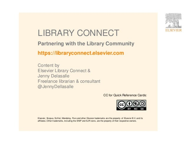 17 Partnering with the Library Community LIBRARY CONNECT https://libraryconnect.elsevier.com Content by Elsevier Library C...