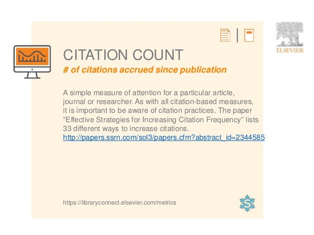 3 # of citations accrued since publication CITATION COUNT A simple measure of attention for a particular article, journal ...