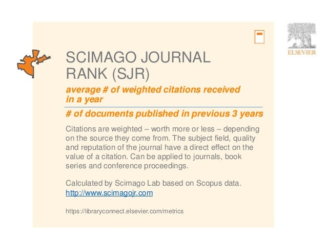 8 average # of weighted citations received in a year # of documents published in previous 3 years SCIMAGO JOURNAL RANK (SJ...