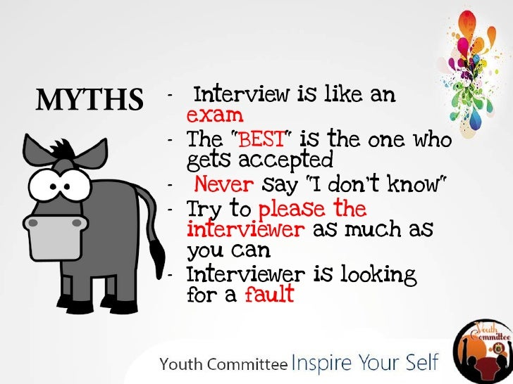 """‐    Interview is like an    exam‐   T he """"BEST"""" is the one who    gets accepted‐    Never say """"I dont know""""‐   Try to ple..."""
