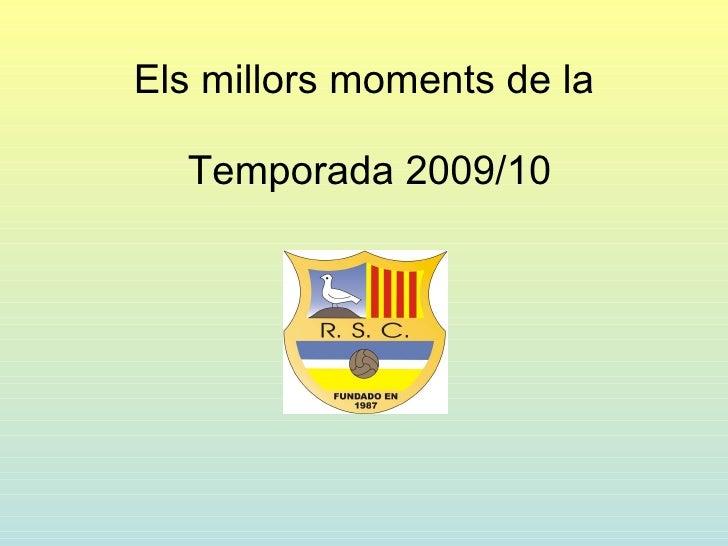Els millors moments de la  Temporada 2009/10
