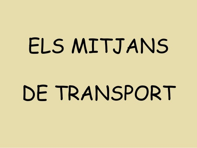 ELS MITJANSDE TRANSPORT