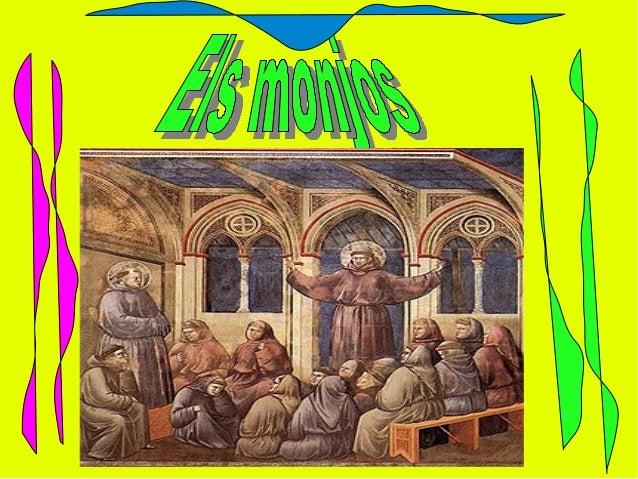 Com vestien?Els monjos vestien amb un vestit que elsArribava als peus. Depèn del tipus de monjoVestien duna manera diferent.