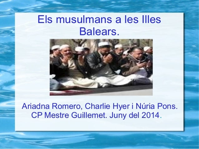 Els musulmans a les Illes Balears. Ariadna Romero, Charlie Hyer i Núria Pons. CP Mestre Guillemet. Juny del 2014.