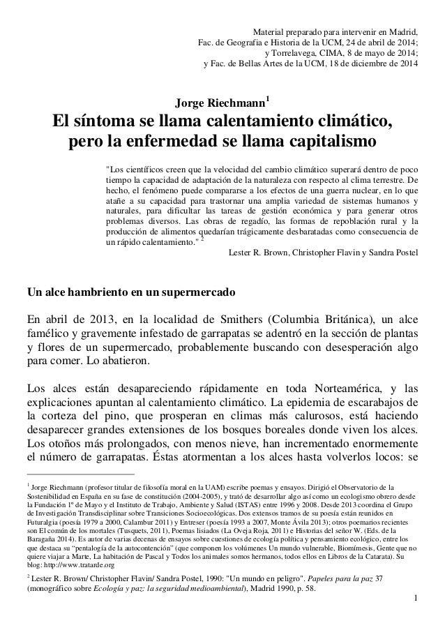 1 Material preparado para intervenir en Madrid, Fac. de Geografia e Historia de la UCM, 24 de abril de 2014; y Torrelavega...