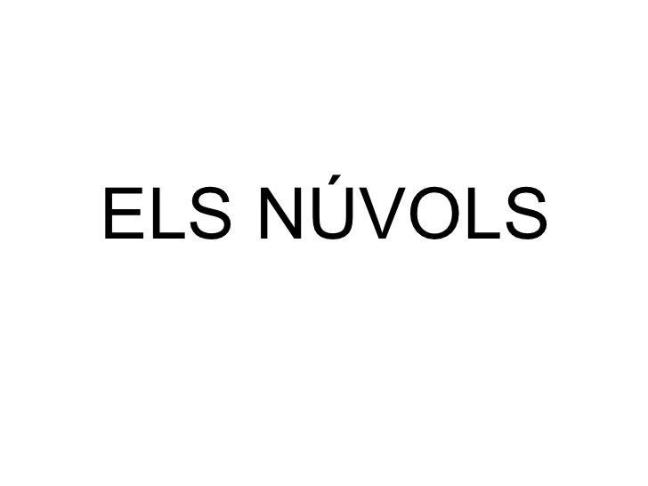 ELS NÚVOLS