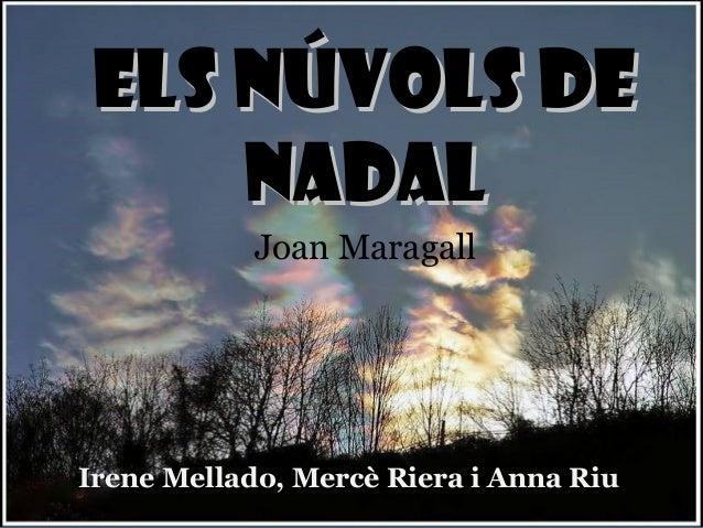 ELS NÚVOLS DE    NADAL           Joan MaragallIrene Mellado, Mercè Riera i Anna Riu