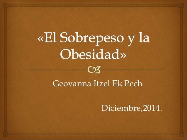 Geovanna Itzel Ek Pech  Diciembre,2014.