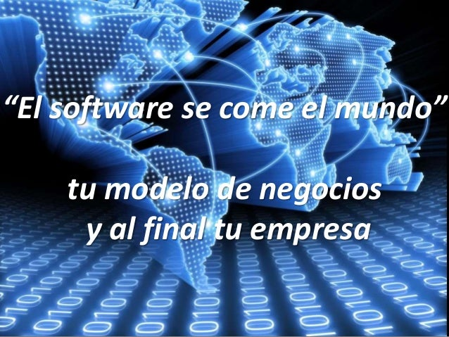 """""""El software se come el mundo"""" tu modelo de negocios y al final tu empresa"""