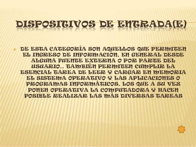 DISPOSITIVOS MIXTOS (E/S)   SON AQUELLOS DISPOSITIVOS QUE PUEDEN OPERAR DE       AMBAS FORMAS: TANTO DE ENTRADA COMO DE  ...