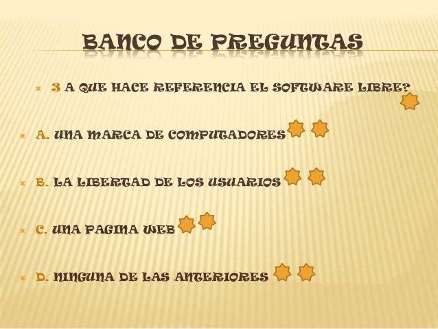 BANCO DE PREGUNTAS        7. PARA QUE ES UTILIZADO EL SOFTWARE DE                        LENGUAJE ?   A. PARA COMUNICARN...