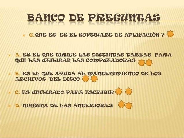 BANCO DE PREGUNTAS          10.QUE SON LOS DISPOSITIVOS DE SALIDA?   A. SON AQUELLOS QUE PERMITEN LA ENTRADA A LA    INF...