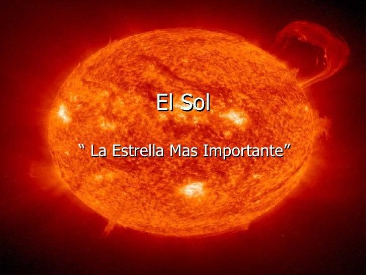 """El Sol """"  La Estrella Mas Importante"""""""