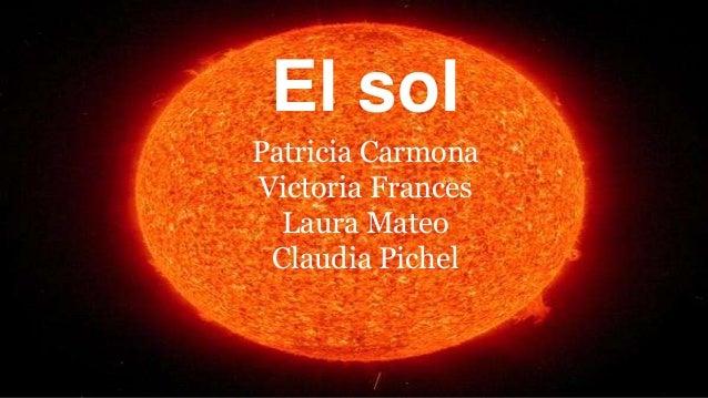 El sol Patricia Carmona Victoria Frances Laura Mateo Claudia Pichel