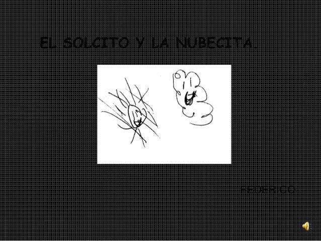 EL SOLCITO Y LA NUBECITA. FEDERICO .