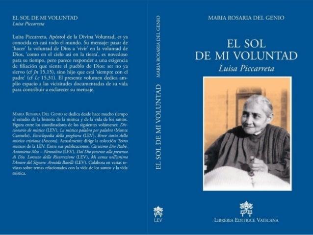 EL SOL DE MI VOLUNTAD •Publicado por la Libreria Editrice Vaticana •Escrito por María Rosaria del Genio, experta escritora...