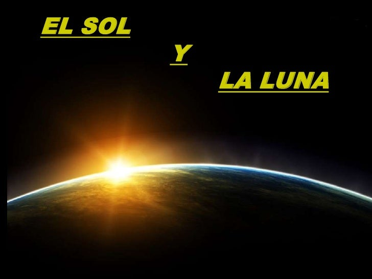 EL SOL<br />Y <br />LA LUNA<br />