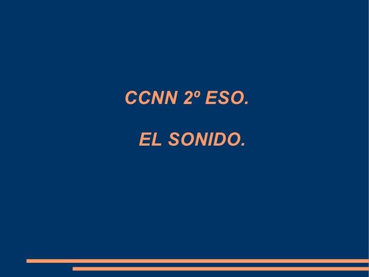 CCNN 2º ESO. EL SONIDO.
