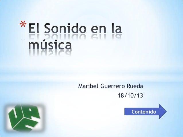 *  Maribel Guerrero Rueda  18/10/13 Contenido