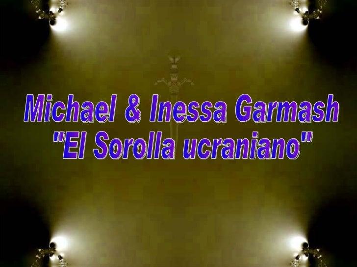 "Michael & Inessa Garmash ""El Sorolla ucraniano"""