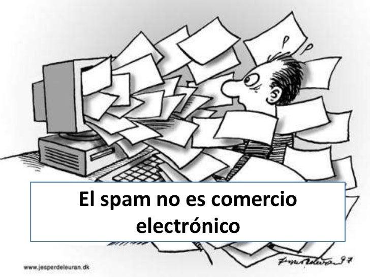 El spam no es comercio      electrónico