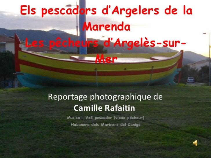 Els pescadors d'Argelers de la Marenda Les pêcheurs d'Argelès-sur-Mer Reportage photographique de  Camille Rafaitin   Musi...