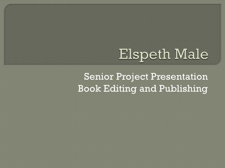 Senior Project PresentationBook Editing and Publishing