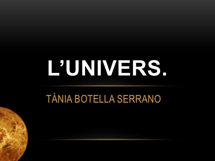 L'UNIVERS.TÀNIA BOTELLA SERRANO