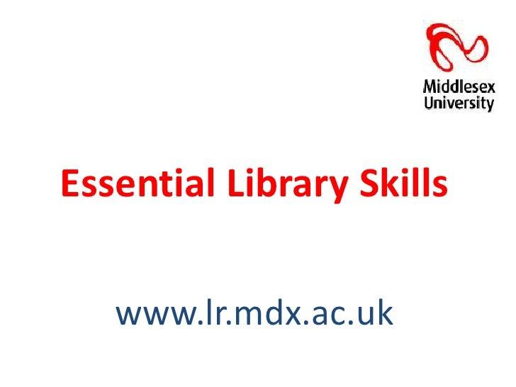 Essential Library Skillswww.lr.mdx.ac.uk<br />