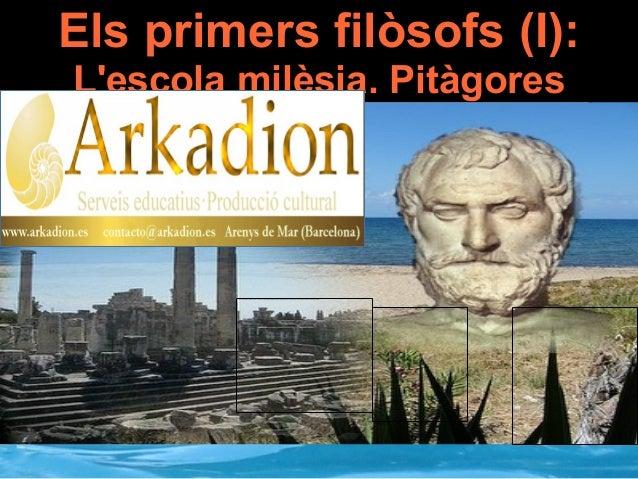Els primers filòsofs (I): L'escola milèsia. Pitàgores