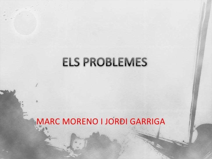 MARC MORENO I JORDI GARRIGA